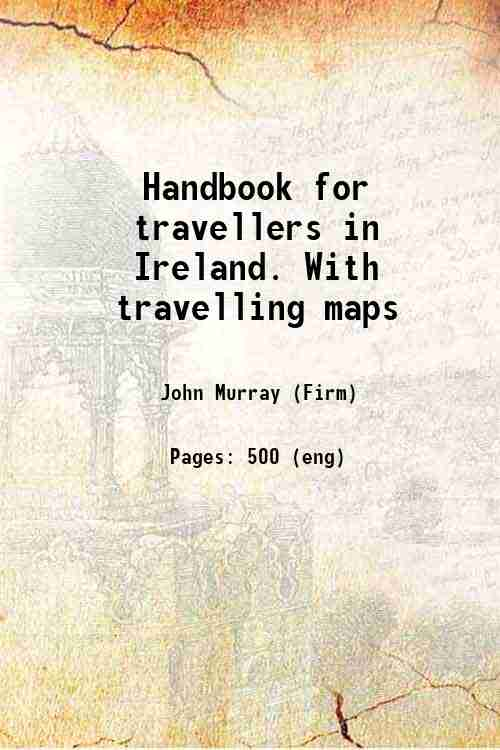 Handbook for travellers in Ireland. With travelling maps