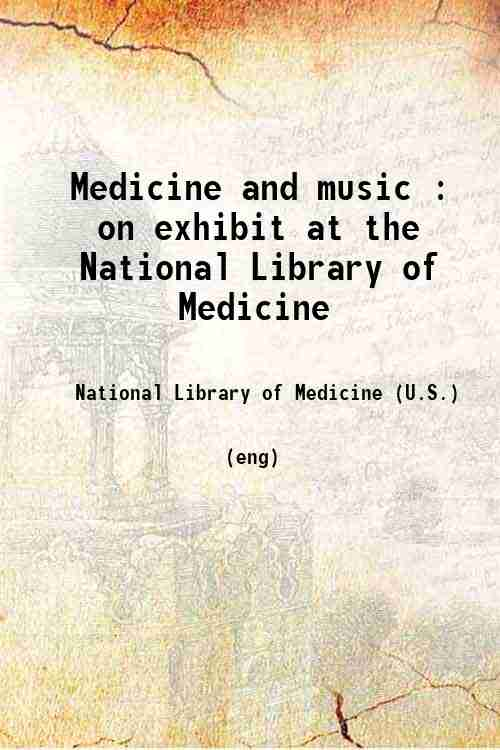 Medicine and music : on exhibit at the National Library of Medicine