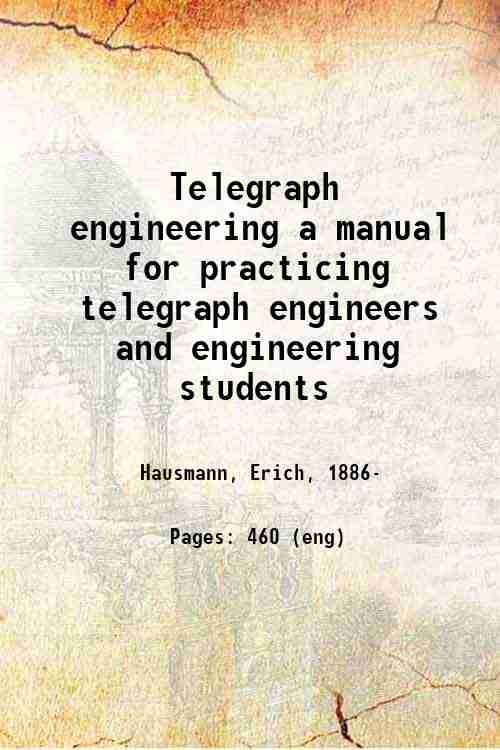 Telegraph engineering a manual for practicing telegraph engineers and engineering students