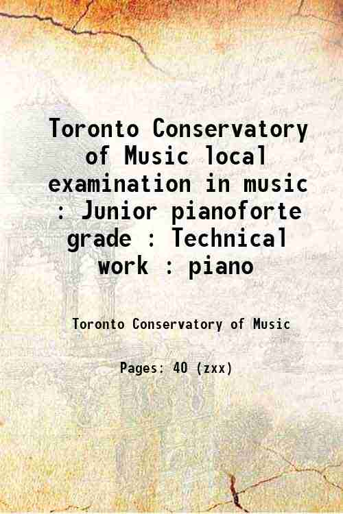 Toronto Conservatory of Music local examination in music : Junior pianoforte grade : Technical wo...