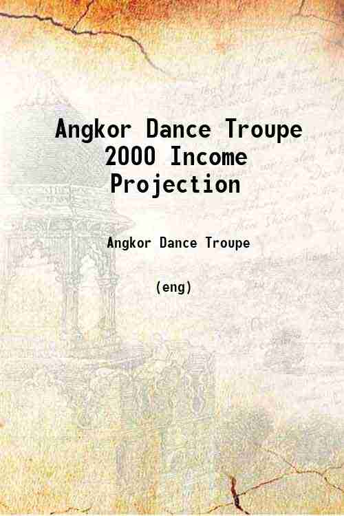 Angkor Dance Troupe 2000 Income Projection