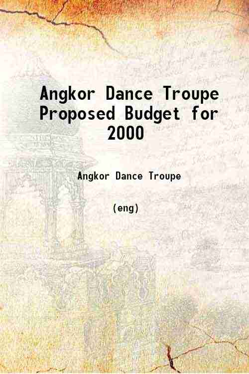 Angkor Dance Troupe Proposed Budget for 2000