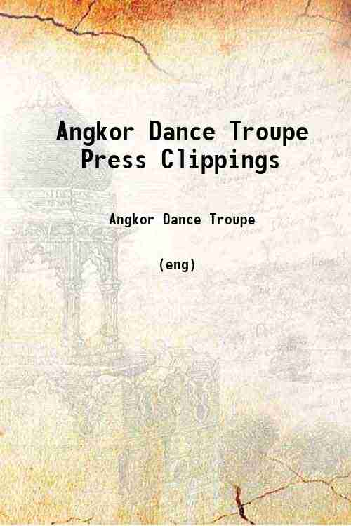 Angkor Dance Troupe Press Clippings