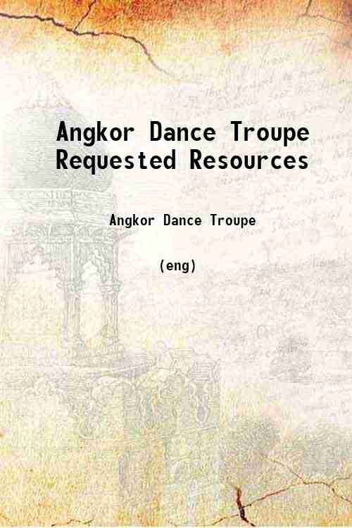 Angkor Dance Troupe Requested Resources