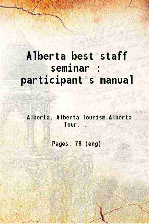 Alberta best staff seminar : participant's manual