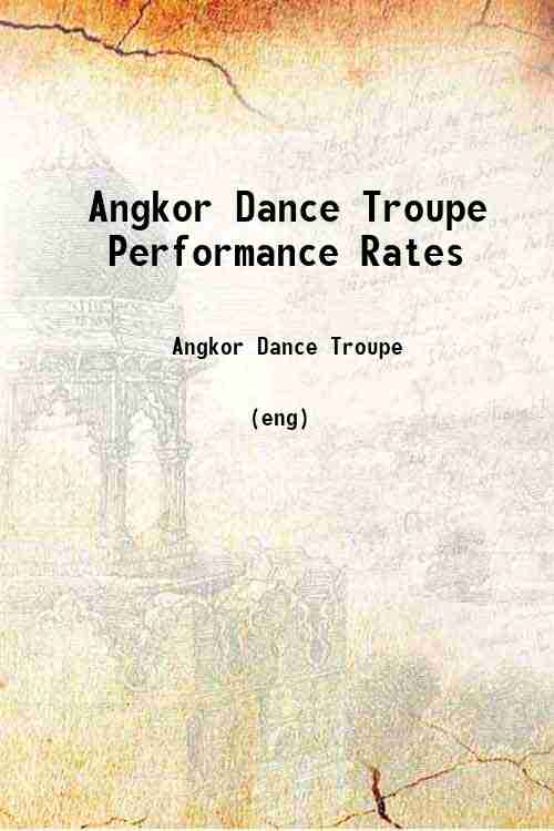 Angkor Dance Troupe Performance Rates