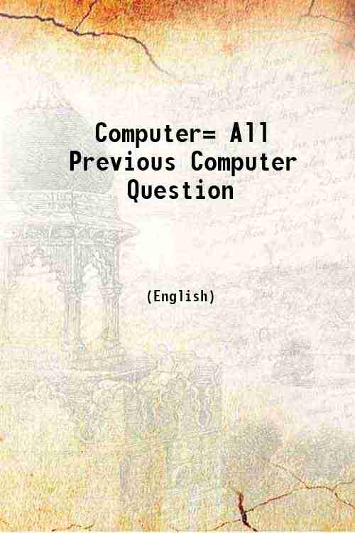 Computer= All Previous Computer Question
