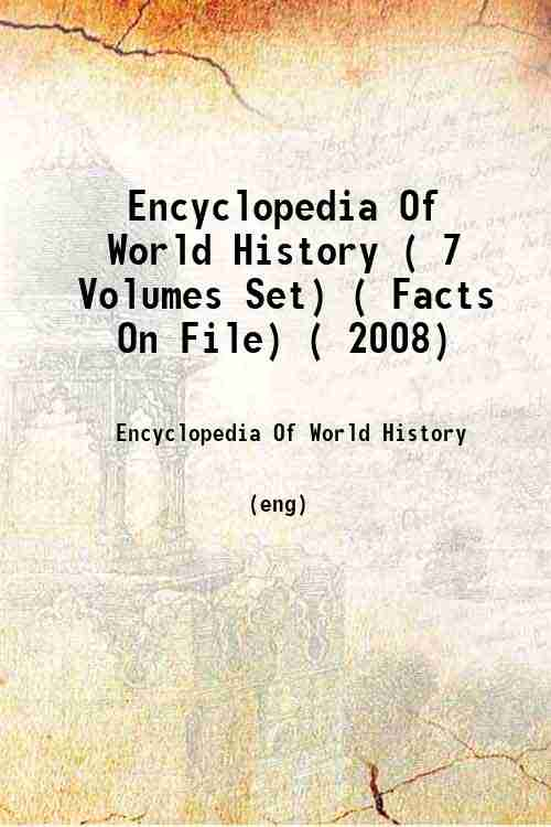 Encyclopedia Of World History ( 7 Volumes Set) ( Facts On File) ( 2008)