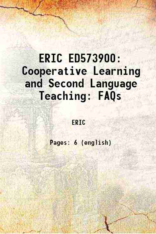 ERIC ED573900: Cooperative Learning and Second Language Teaching: FAQs