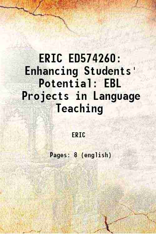 ERIC ED574260: Enhancing Students' Potential: EBL Projects in Language Teaching