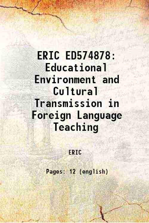 ERIC ED574878: Educational Environment and Cultural Transmission in Foreign Language Teaching