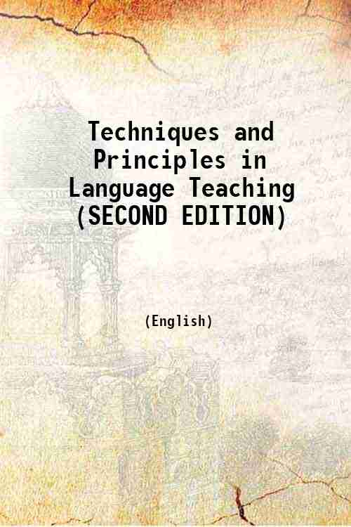Techniques and Principles in Language Teaching (SECOND EDITION)