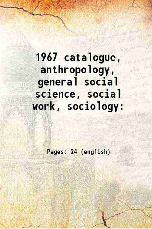 1967 catalogue, anthropology, general social science, social work, sociology: