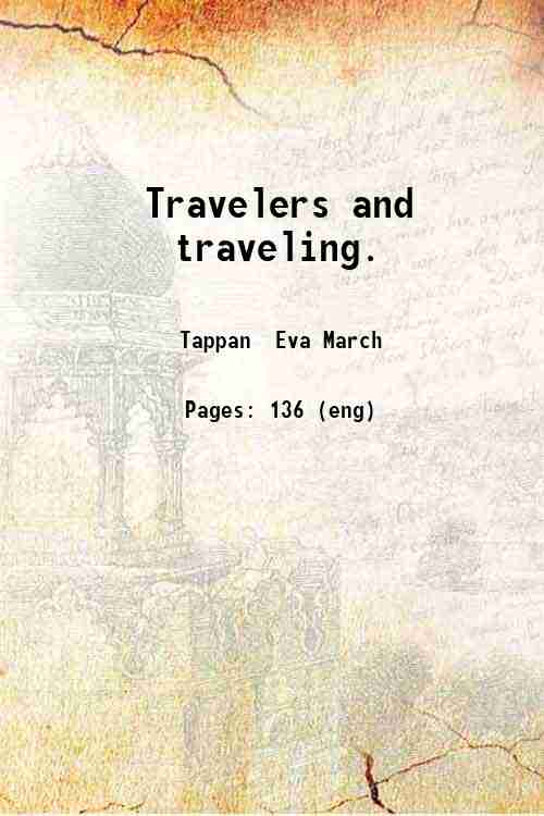 Travelers and traveling.