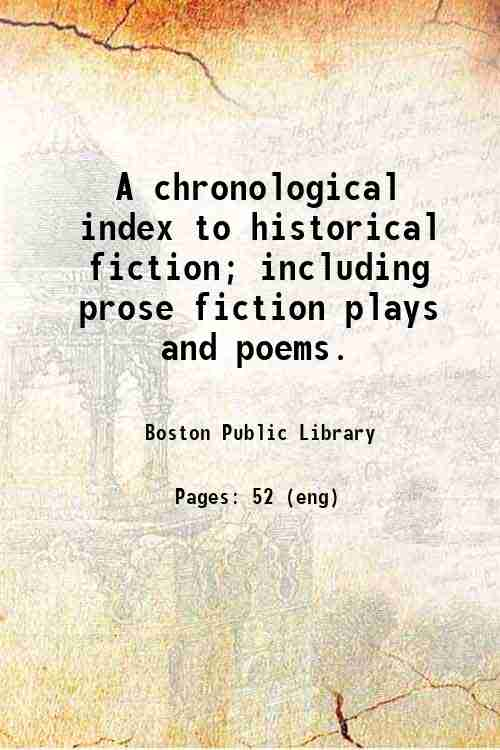 A chronological index to historical fiction; including prose fiction plays and poems.