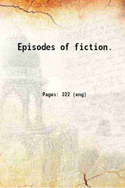 Episodes of fiction.