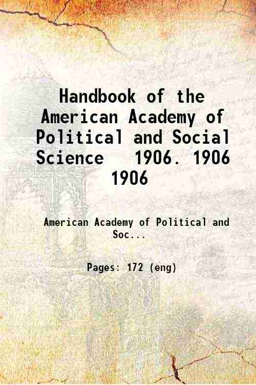 Handbook of the American Academy of Political and Social Science   1906. 1906 1906