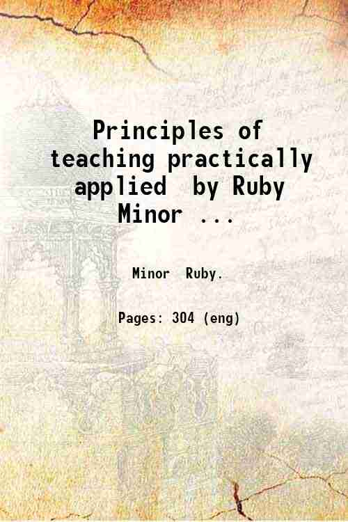 Principles of teaching practically applied  by Ruby Minor ...