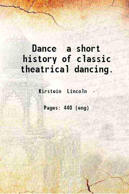 Dance  a short history of classic theatrical dancing.