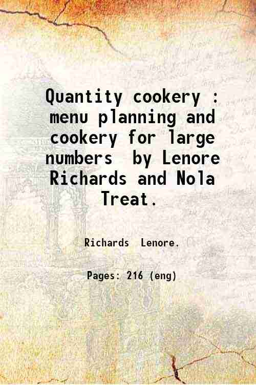 Quantity cookery : menu planning and cookery for large numbers / by Lenore Richards and Nola Treat.