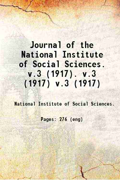 Journal of the National Institute of Social Sciences.   v.3 (1917). v.3 (1917) v.3 (1917)