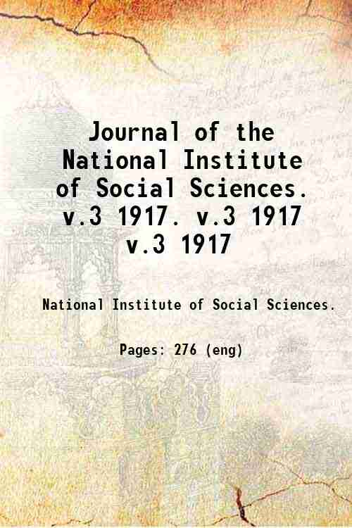 Journal of the National Institute of Social Sciences.   v.3 1917. v.3 1917 v.3 1917