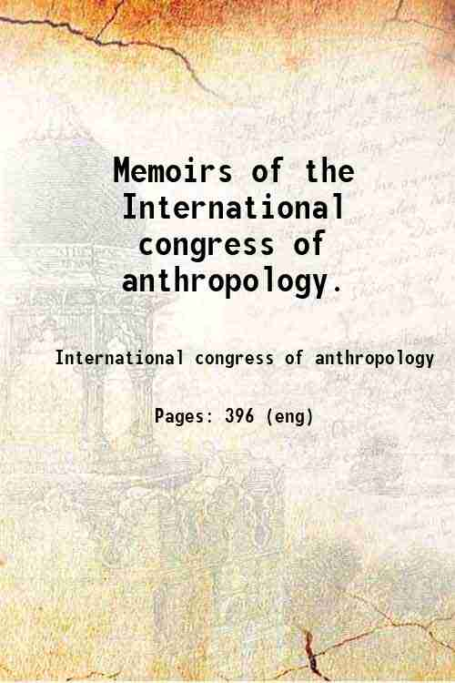 Memoirs of the International congress of anthropology.