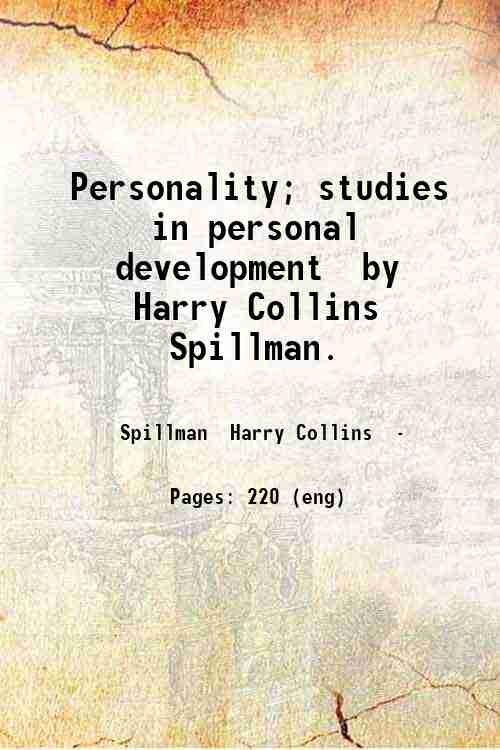 Personality; studies in personal development  by Harry Collins Spillman.
