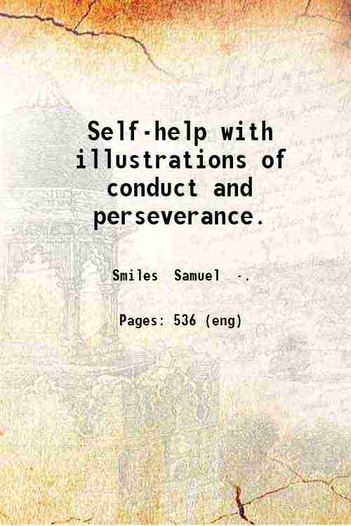Self-help with illustrations of conduct and perseverance.