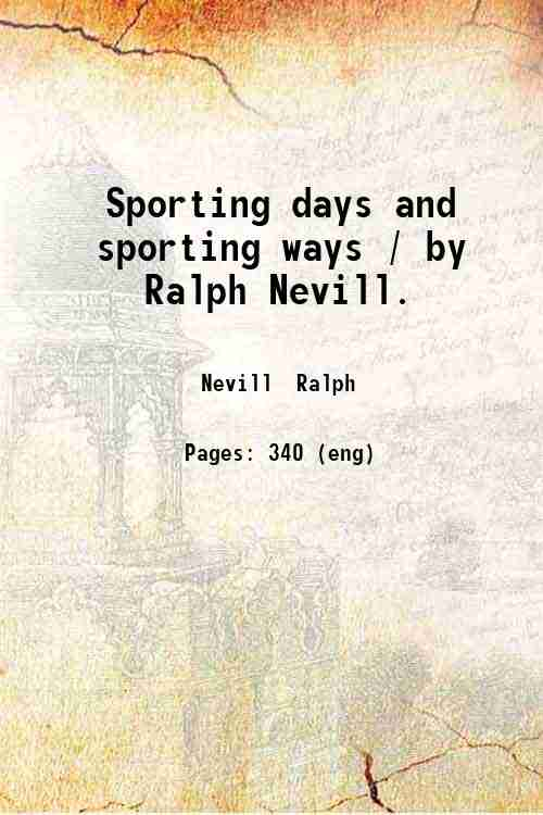 Sporting days and sporting ways / by Ralph Nevill.