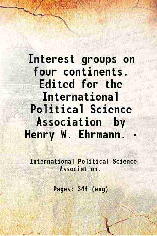 Interest groups on four continents. Edited for the International Political Science Association  b...