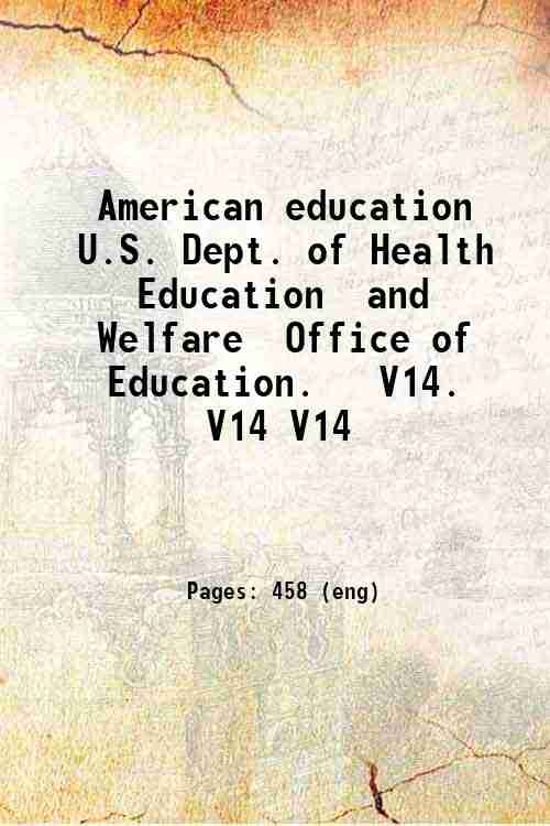 American education / U.S. Dept. of Health  Education  and Welfare  Office of Education.   V14. V1...