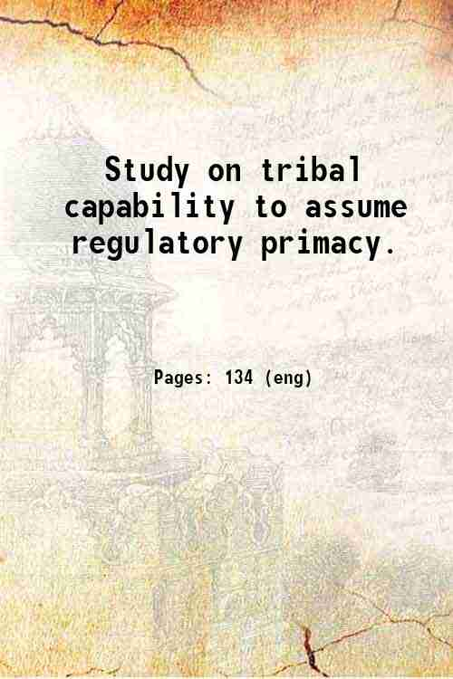 Study on tribal capability to assume regulatory primacy.