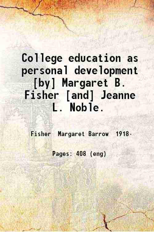 College education as personal development [by] Margaret B. Fisher [and] Jeanne L. Noble.