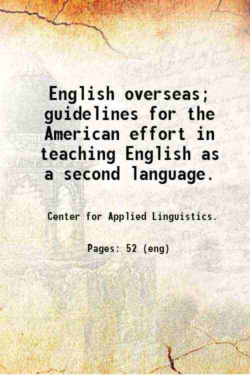 English overseas; guidelines for the American effort in teaching English as a second language.