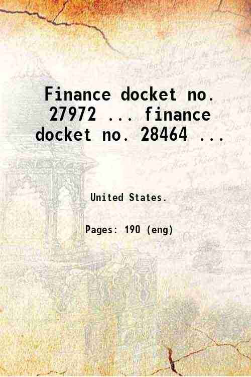Finance docket no. 27972 ... finance docket no. 28464 ...