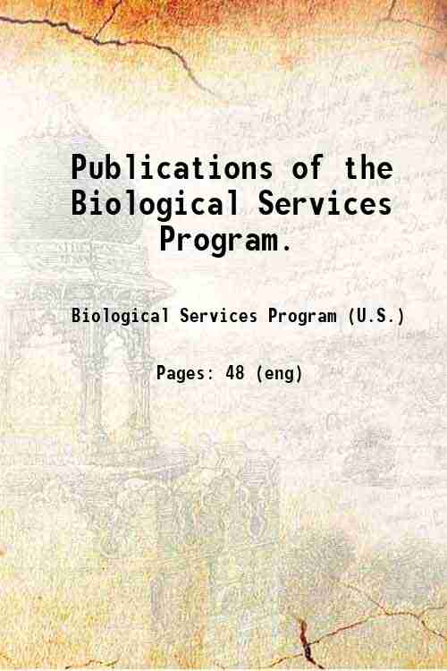 Publications of the Biological Services Program.