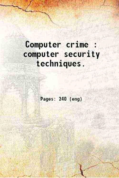 Computer crime : computer security techniques.