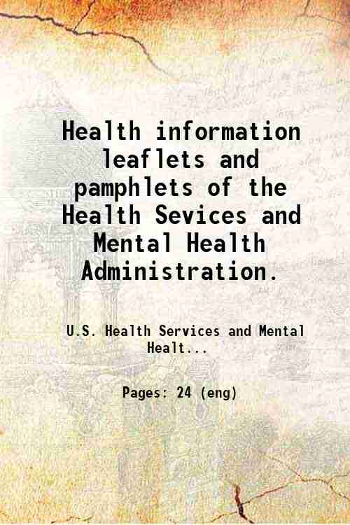 Health information leaflets and pamphlets of the Health Sevices and Mental Health Administration.