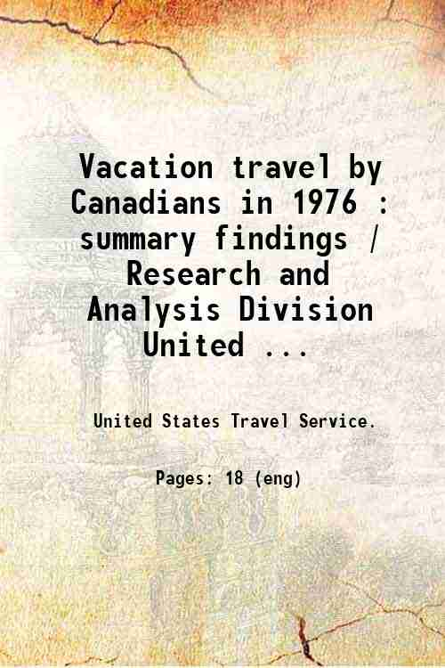 Vacation travel by Canadians in 1976 : summary findings / Research and Analysis Division  United ...