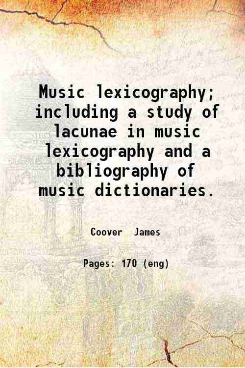 Music lexicography; including a study of lacunae in music lexicography and a bibliography of musi...