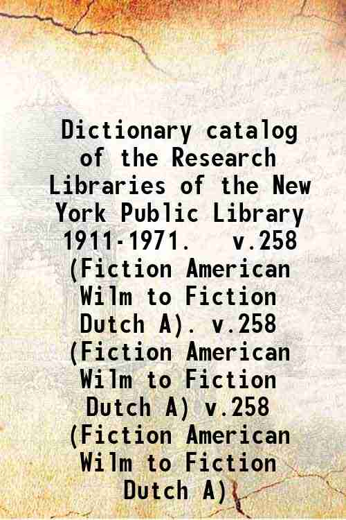 Dictionary catalog of the Research Libraries of the New York Public Library  1911-1971.   v.258 (...