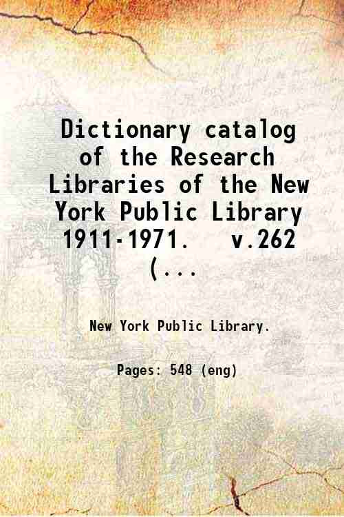 Dictionary catalog of the Research Libraries of the New York Public Library  1911-1971.   v.262 (...