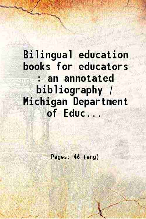 Bilingual education books for educators : an annotated bibliography / Michigan Department of Educ...