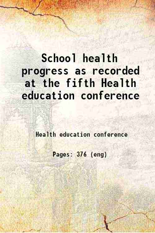 School health progress as recorded at the fifth Health education conference