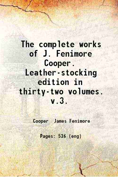 The complete works of J. Fenimore Cooper. Leather-stocking edition in thirty-two volumes.   v.3.