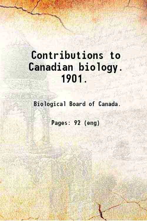 Contributions to Canadian biology.   1901.