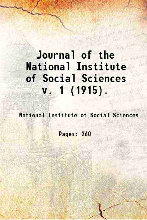 Journal of the National Institute of Social Sciences   v. 1 (1915).