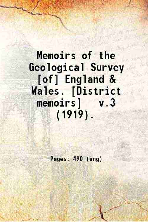 Memoirs of the Geological Survey [of] England & Wales. [District memoirs]   v.3 (1919).