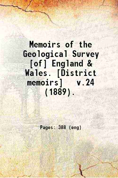 Memoirs of the Geological Survey [of] England & Wales. [District memoirs]   v.24 (1889).